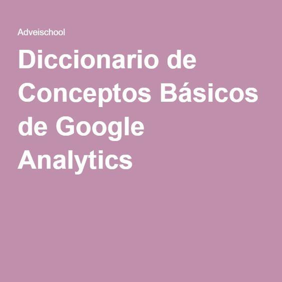 Diccionario de Conceptos Básicos de Google Analytics