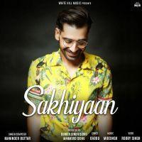Sakhiyaan Maninder Buttar Mp3 Song Download Riskyjatt Com Mp3 Song Songs Mp3 Song Download
