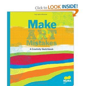 """MoMA Make Art Mistakes: An Inspired Sketchbook for Everyone. Would like to take a look and see if this could help my students who are always afraid of """"messing up""""!"""