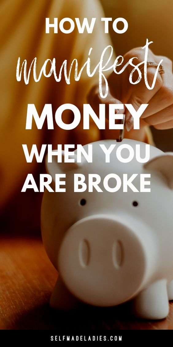 How to Manifest Money Even When You Are Broke - selfmadeladies.com