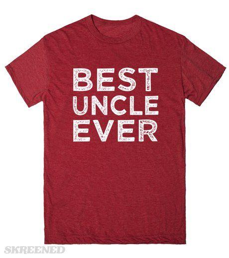 Best Uncle Ever funny men's shirt | Best Uncle Ever funny men's shirt #Skreened