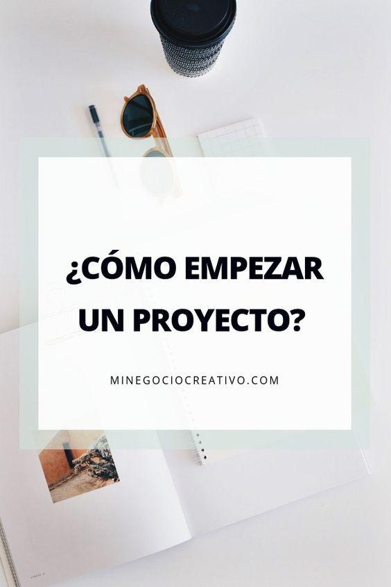 Cómo Empezar Un Proyecto Tengo Tantas Ideas Pero No Sé Por Dónde Empezar No Entiendo Lo Que Te Consejos De Negocios Iniciativa Empresarial Crear Un Negocio
