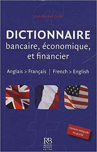 Dictionnaire Bancaire Economique Et Financier Anglais
