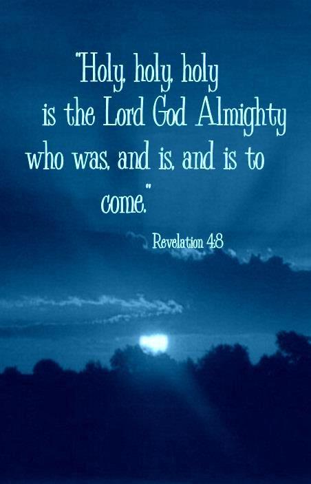 #Scripture                                  Revelation 4:8:
