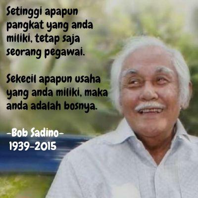 Motivasi Bob Sadino Motivasi Kata Kata Indah Kata Kata Motivasi