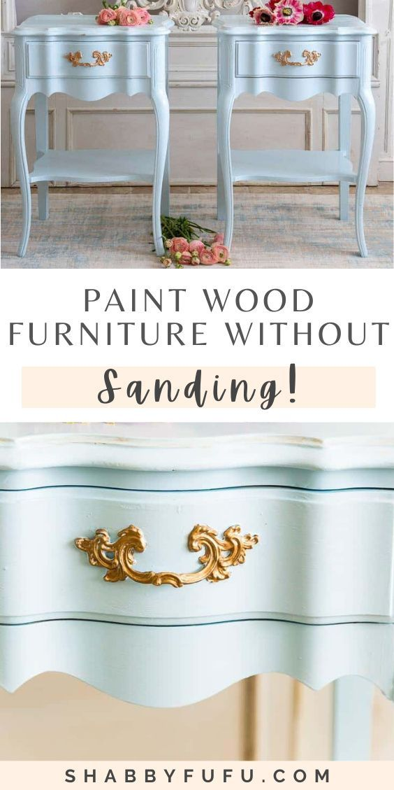 How To Paint Wood Furniture Without Sanding In 2020 White Painted Furniture Painting Wood Furniture Wood Furniture
