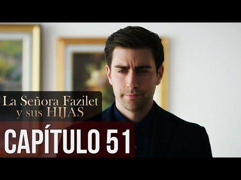 La Señora Fazilet Y Sus Hijas Capítulo 51 Audio Español Youtube Novelas Youtube Hijos