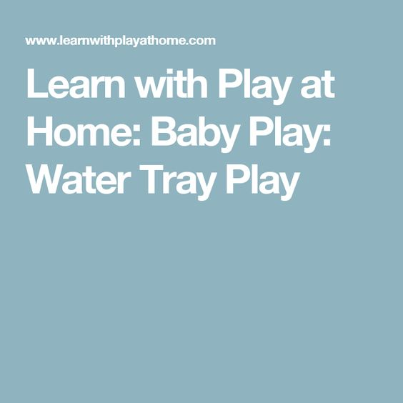 Learn with Play at Home: Baby Play: Water Tray Play