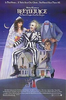 """Beetlejuice. I probably say quotes from this film daily. """"Nice effin' model! *beep*beep*"""""""