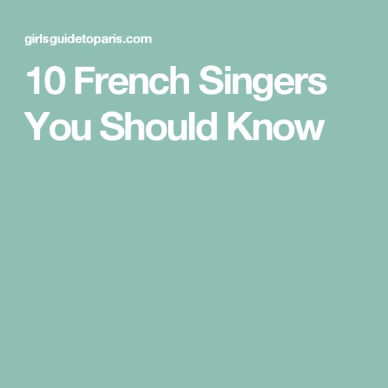 10 French Singers You Should Know