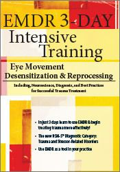 EMDR 3-Day Intensive Training: Eye Movement Desensitization and Reprocessing