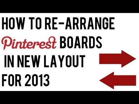 How to Rearrange Pinterest Boards 2013 | How to Re-Order Pinterest Boards New Layout