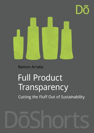 The Corporate Sustainability Beauty Contest: Making Room for Full Product Transparency