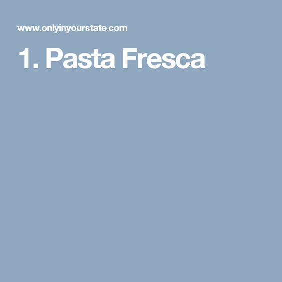 1. Pasta Fresca