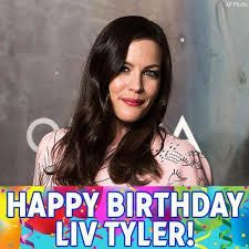 Liv Tyler Birthday Wishes