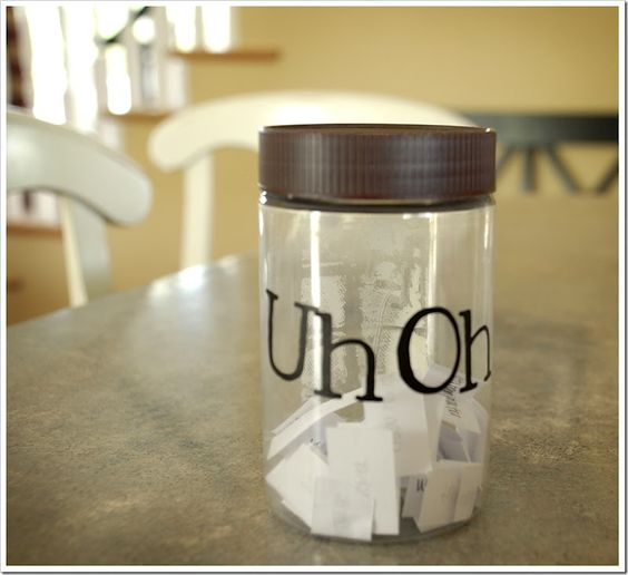 Uh-Oh jar of chores for when kids disobey, whine, tattle, etc.