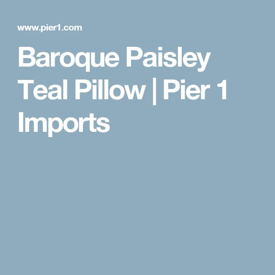 Baroque Paisley Teal Pillow | Pier 1 Imports