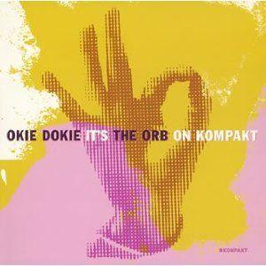 The OrbOkie Dokie It's The Orb On Kompakt