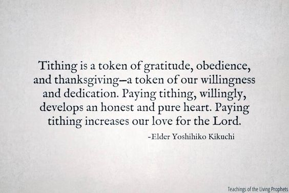 """""""Tithing is a token of gratitude, obedience, and thanksgiving—a token of our willingness and dedication. Paying tithing, willingly, develops an honest and pure heart. Paying tithing increases our love for the Lord."""" Elder Yoshihiko Kikuchi #ldsconf #mormon"""
