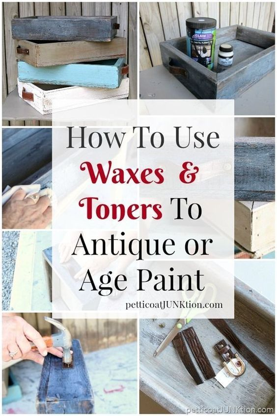 How To Use Waxes and Toners to Antique or Age Paint Petticoat Junktion More