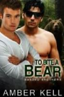 To Bite a Bear (Banded Brothers) by Amber Kell.    Estimated Reading Time: 87 minutes.: Bear Banded, 2014 Books, Banded Brothers, Brothers Book, Books Worth, Chica S Ebookcorner, Cats Bears