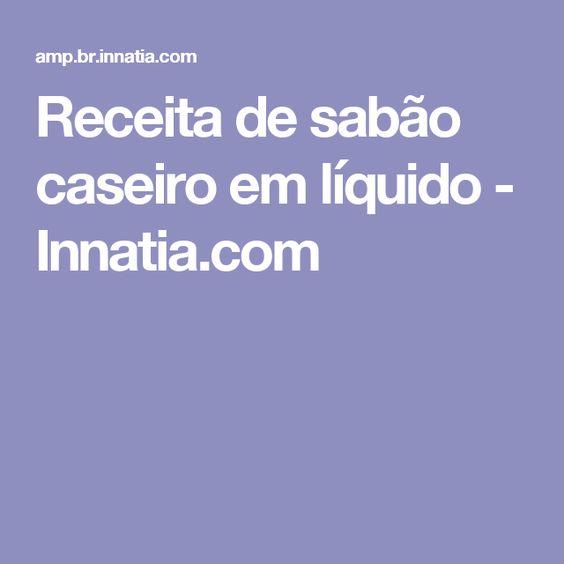 Receita de sabão caseiro em líquido - Innatia.com