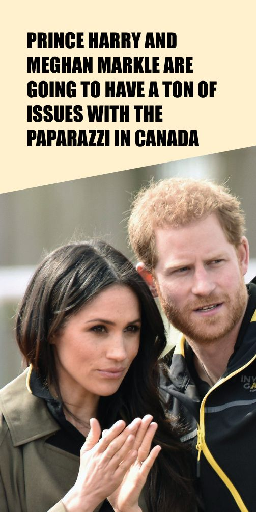 Prince Harry And Meghan Markle Are Going To Have A Ton Of Issues With The Paparazzi In Canada In 2020 With Images Prince Harry And Meghan