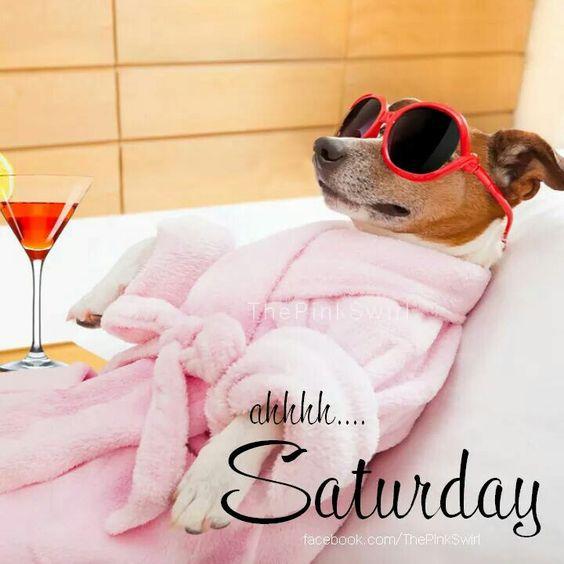 Ahhh...Saturday: