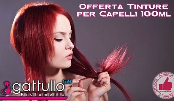 Offerta Tinture Per Capelli 100ml Da Gattullo Profumerie http://affariok.blogspot.it/