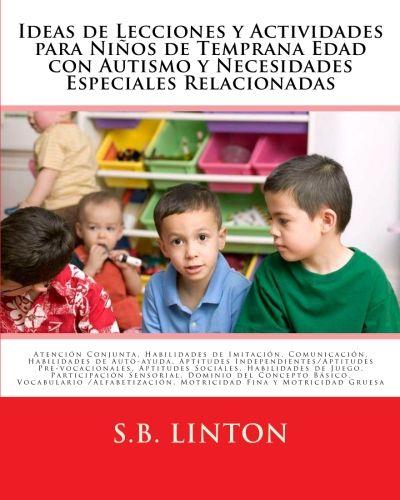 Ebook. Electronic book. Ideas de Lecciones y Actividades para Niños de Temprana Edad con Autismo y Necesidades Especiales Relacionadas  #autismo