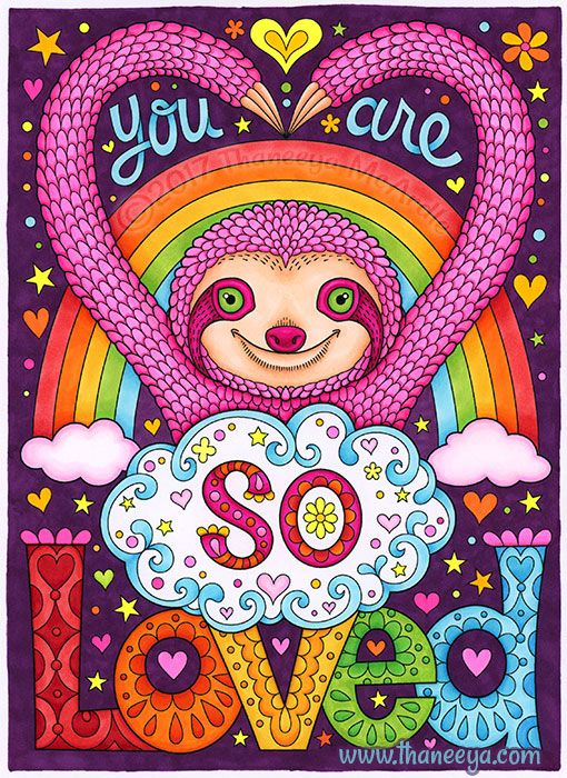 You Are So Loved Coloring Page By Thaneeya Mcardle Coloring Books Sloth Art Art