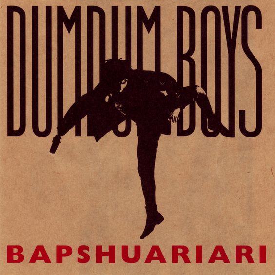Dumdum Boys - Bapshuariari