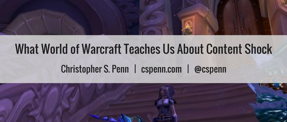 #the5: What World of World of Warcraft Teaches Us About Content Shock:
