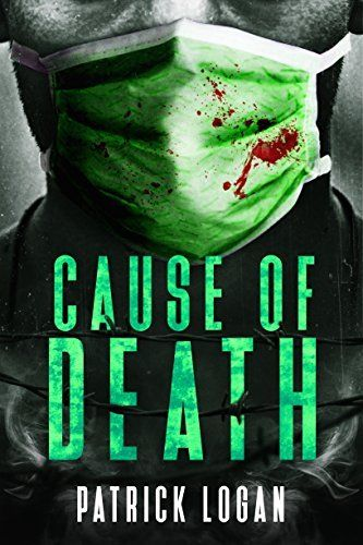 Cause of Death: A Gripping Medical Murder Thriller (Detective Damien Drake Book 2) by Patrick Logan, http://www.amazon.com/dp/B072KJ2C74/ref=cm_sw_r_pi_dp_x_cxKEzbMGN3K44