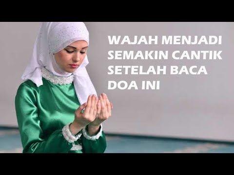 Subhanallah Doa Agar Wajah Cantik Bercahaya Seperti Bidadari Youtube Wajah Kecantikan Kekuatan Doa