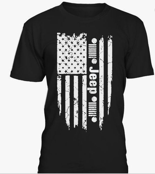 Jeep Flag T Shirt Only A Jeep T Shirt American Jeep Jeep Shirts Jeep Clothing Jeep Wrangler