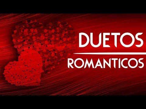 Duetos Romanticos 12 Exitos De Canciones Romanticas A Duo Grandes