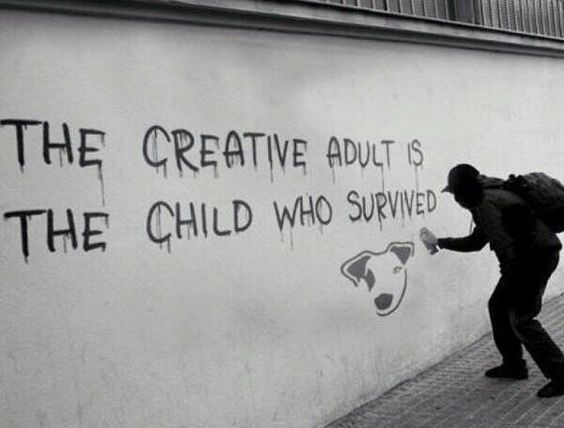 Banksy / the creative adult is the child who survived.