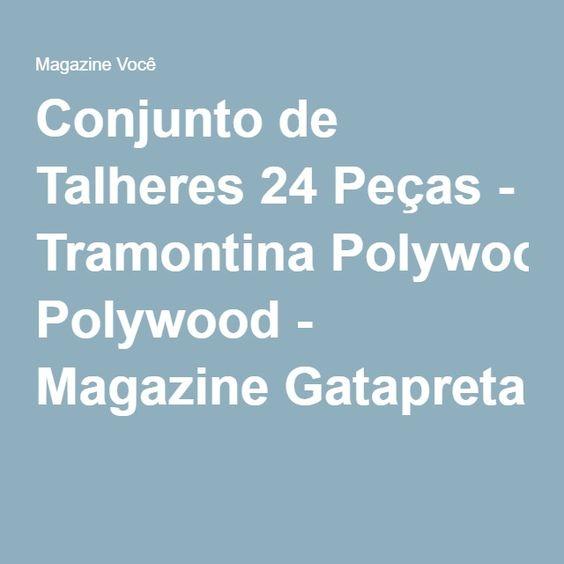 Conjunto de Talheres 24 Peças - Tramontina Polywood - Magazine Gatapreta