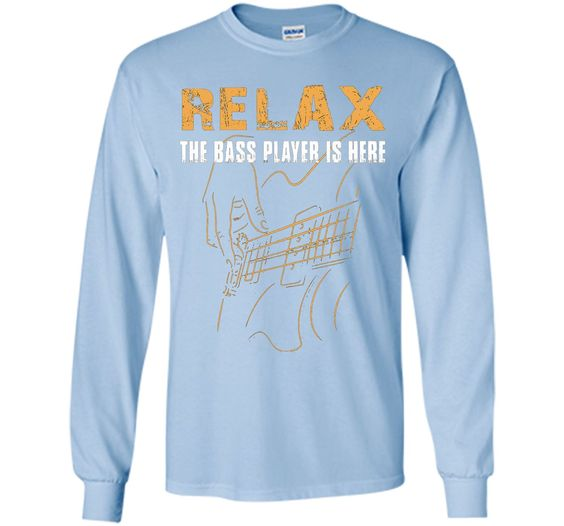 Bass Player T-shirt-Relax The Bass Player Is Here Funny Tee t-shirt