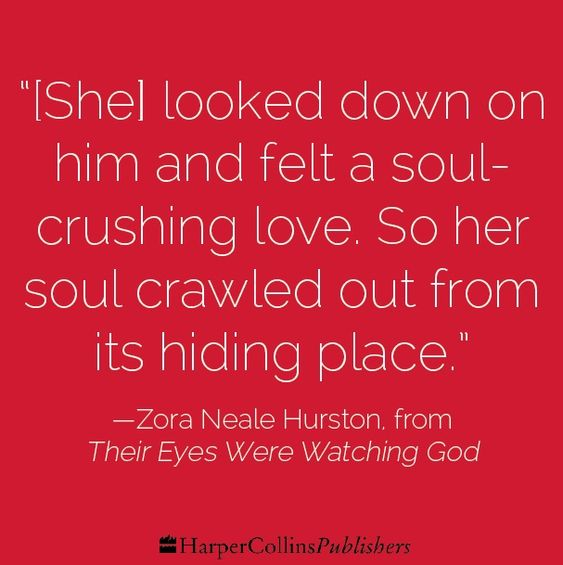 Zora Neale Hurston, from Their Eyes Were Watching God