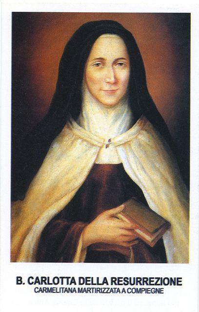 Beata Carlota da Ressurreição, Virgem e Mártir (uma das mártires de Compiègne, França).: