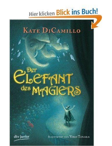 Der Elefant des Magiers: Amazon.de: Kate DiCamillo, Yoko Tanaka, Sabine Ludwig: Bücher
