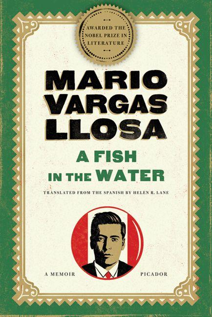 Mario Vargas Llosa - A Fish in The Water: Mario Vargas Llosa, Amazing Literature Books, Books Movies, Books Worth, Books I M, Books Books, Llosa S Memoir, Bookshelf Peru