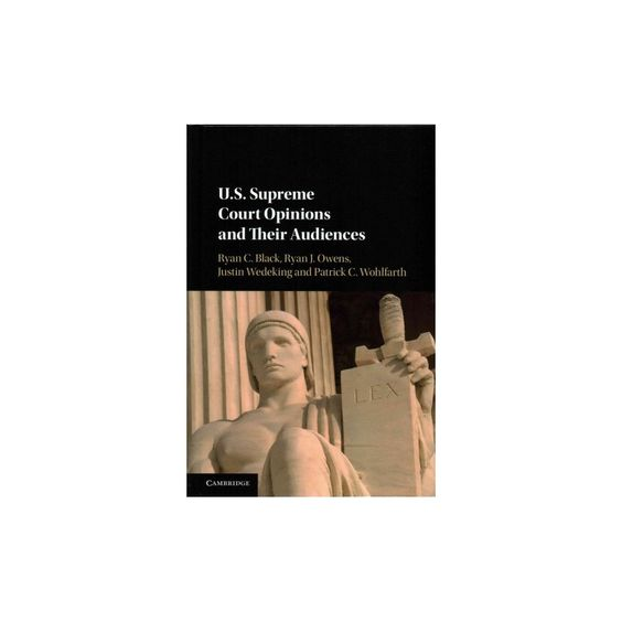 Us Supreme Court Opinions and Their Audi (Hardcover)