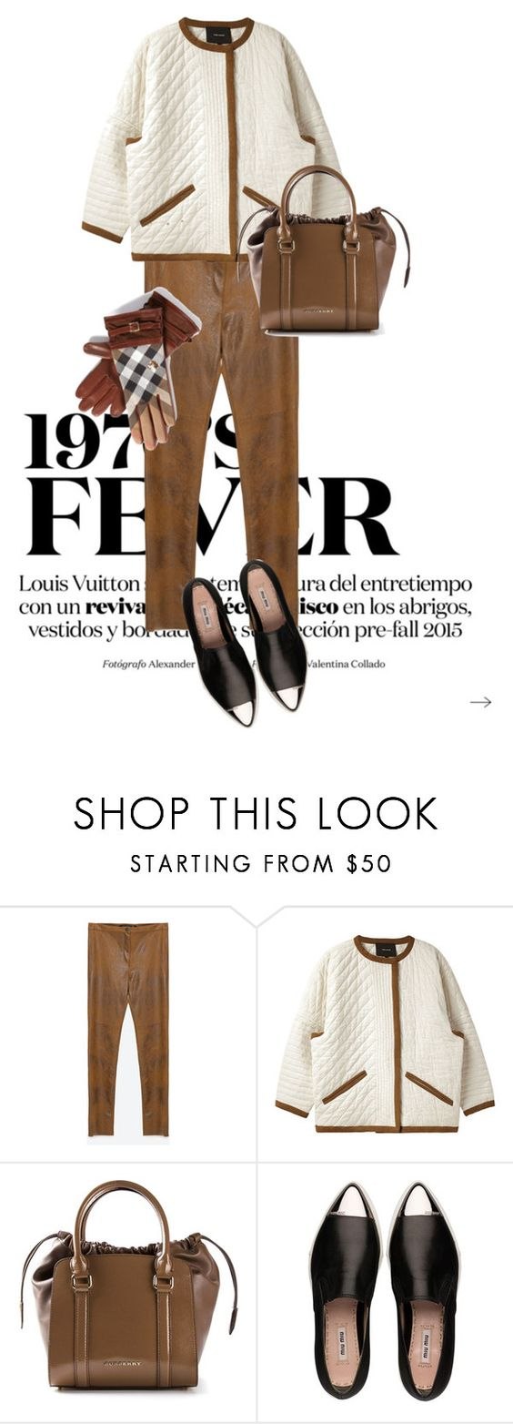 """""""I don't even know what I was trying to accomplish here"""" by natyleygam ❤ liked on Polyvore featuring Zara, Isabel Marant, Burberry, Miu Miu, WorkWear, Fall, 70s and brown"""