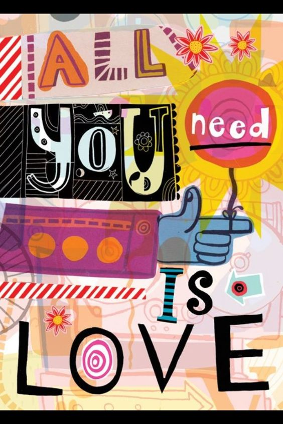 all WE need is LOVE :)