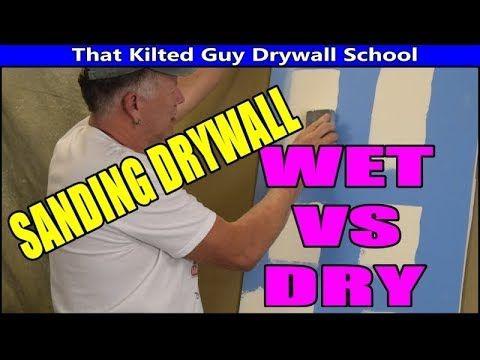 Which Is Better Wet Or Dry Sanding Of Drywall Diy Remodel Drywall Repair Sanding