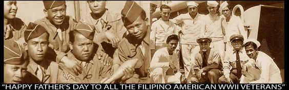 Happy father's day to all the Army Navy Filipino American WWII veterans, 6-17-2012