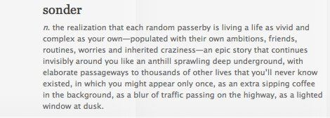 """there is such a word....""""sonder"""""""